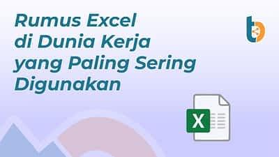 Rumus Excel di Dunia Kerja yang Paling Sering Digunakan