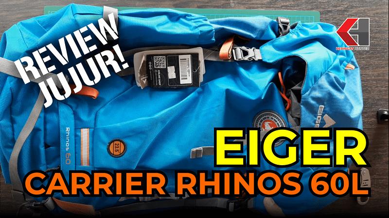 Tempatbagi.com - Review Eiger Carrier Rhinos 60L