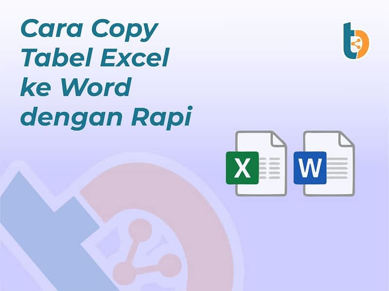 Cara Copy Tabel Excel ke Word dengan Rapi - Tempatbagi