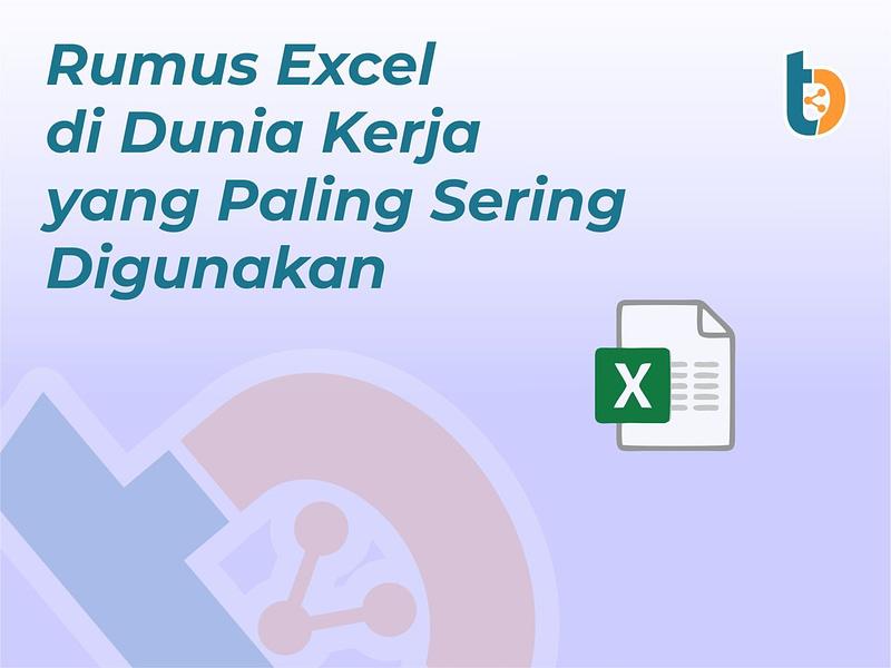 Rumus Excel di Dunia Kerja yang Paling Sering Digunakan - Tempatbagi